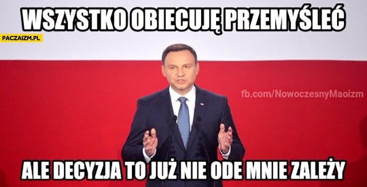 Wszystko obiecuję przemyśleć ale decyzja to już nie ode mnie zależy Duda Kaczyński