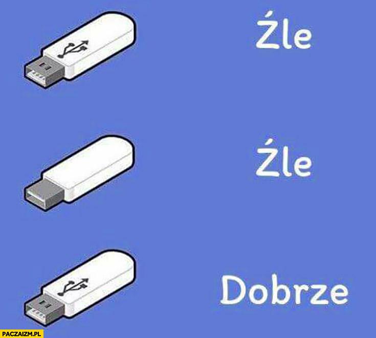 Wtyczka USB źle dobrze