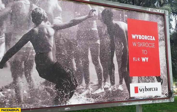 Wyborcza w skrócie to wy kurwy reklama billboard przeróbka