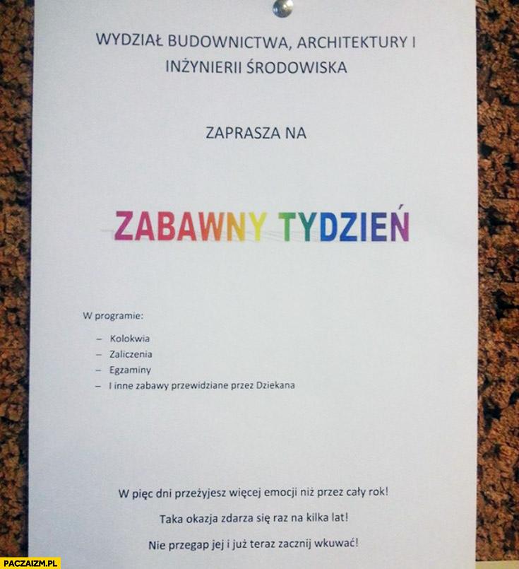 Wydział budownictwa architektury zaprasza na zabawny tydzień kolokwia zaliczenia egzaminy