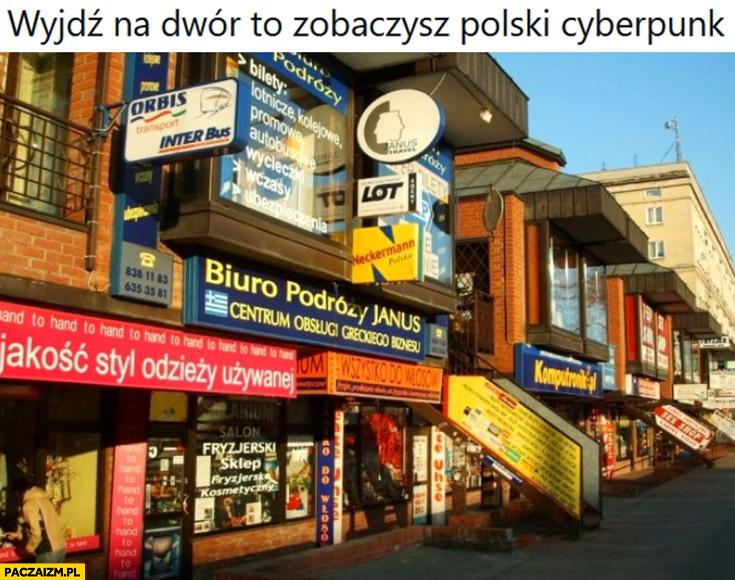 Wyjdź na dwór to zobaczysz Polski cyberpunk szyldy reklamy
