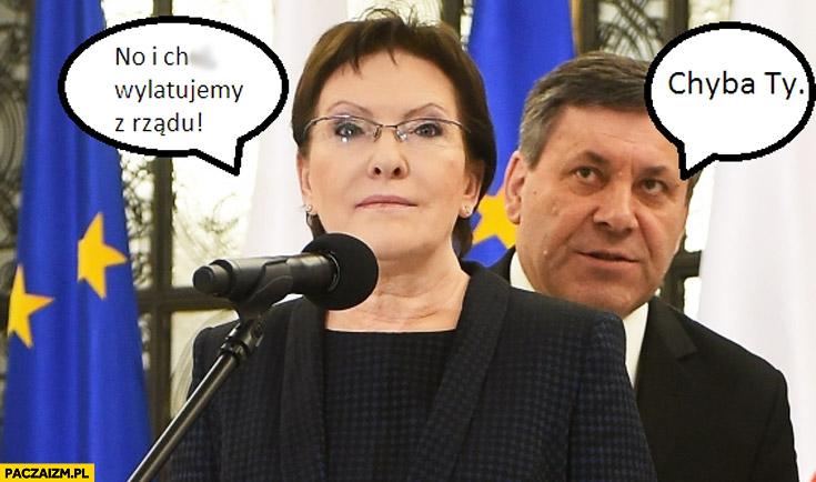 Wylatujemy z rządu Ewa Kopacz chyba Ty Piechociński
