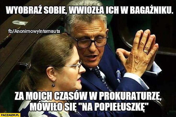 """Wyobraź sobie wwiozła ich w bagażniku, za moich czasów w prokuraturze mówiło się """"na Popiełuszkę"""" Piotrowicz do Pawłowicz"""