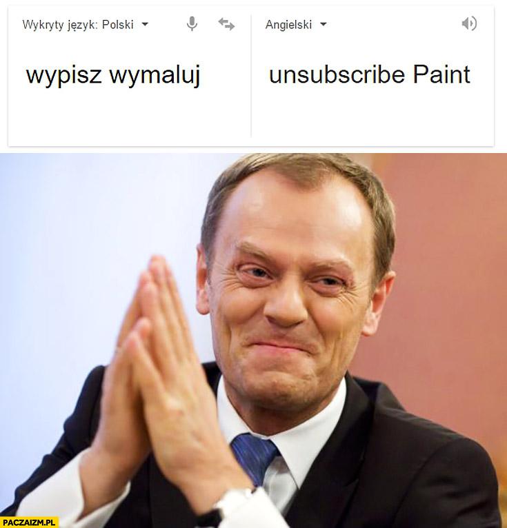 Wypisz wymaluj = unsubscribe Paint. Angielski z Tuskiem