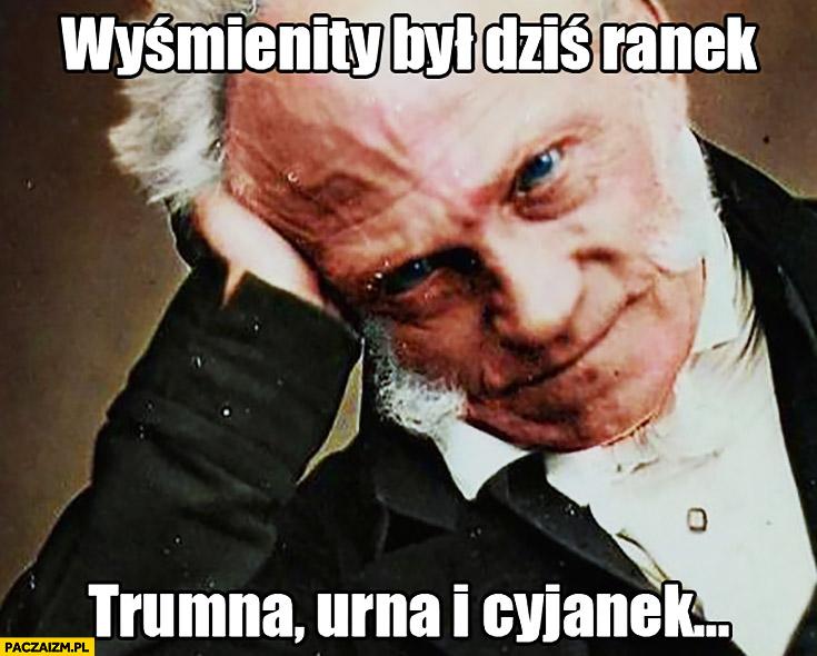 Wyśmienity był dziś ranek – trumna, urna i cyjanek Schopenhauer