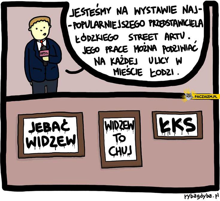 Wystawa łodzkiego street artu jebać widzew