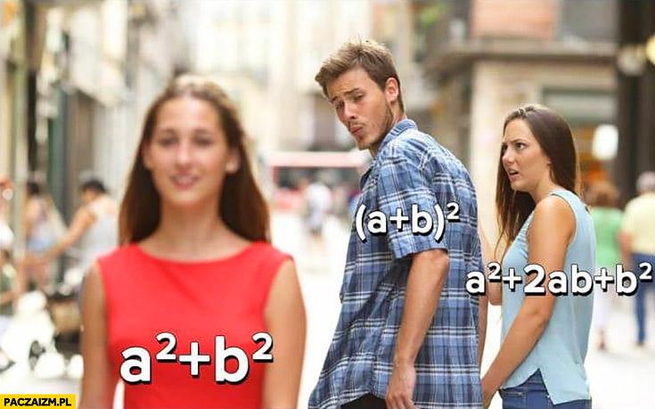Wzór skróconego mnożenia matematyka mem dziewczyna w czerwonej sukience ogląda się za złym wzorem