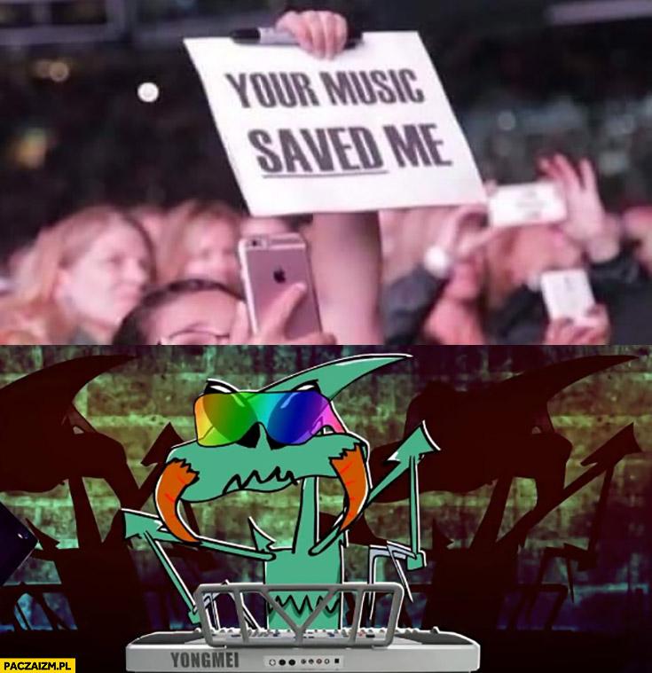 Your music saved me kapitan bomba dj