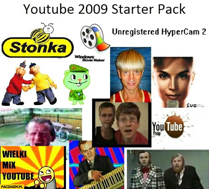 YouTube w 2009 starter pack: Gracjan, stonka, Ivona, Jozin z Bazin