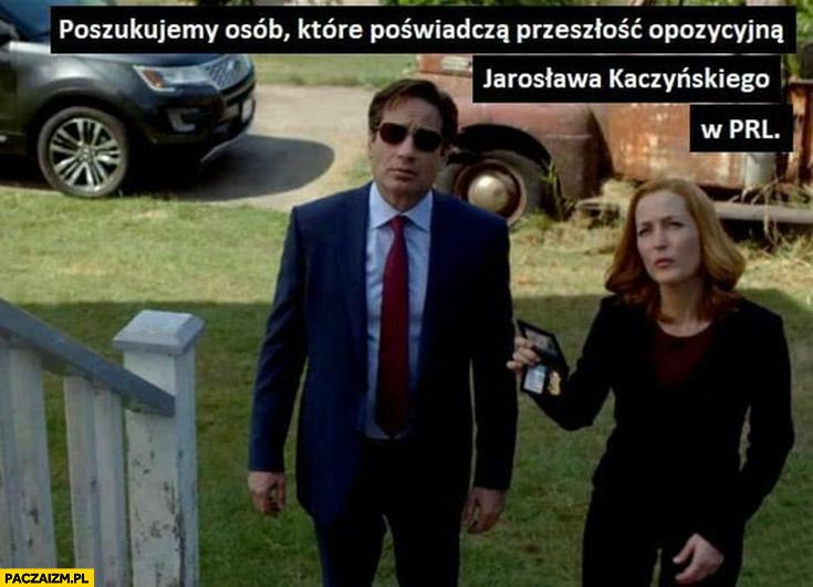 Z archiwum x poszukujemy osób które poświadczą przeszłość opozycyjną Jarosława Kaczyńskiego w PRL