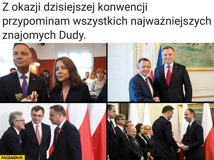 Z okazji konwencji Andrzeja Dudy przypominam wszystkich najważniejszych znajomych Dudy: Lichocka, Banaś, Piotrowicz, Chrzanowski