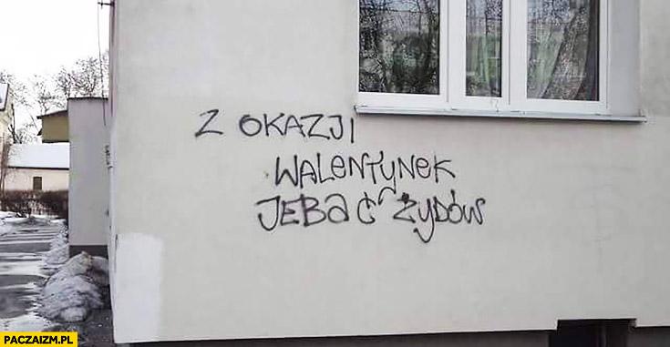 Z okazji walentynek jechać Żydów napis na murze