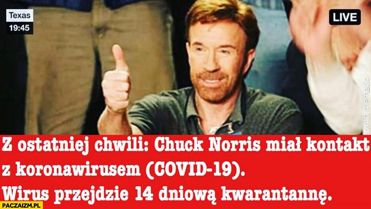 Z ostatniej chwili Chuck Norris miał kontakt z koronawirusem wirus przejdzie 14 dniowa kwarantanne