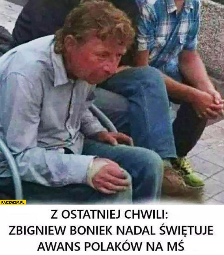 Z ostatniej chwili: Zbigniew Boniek nadal świętuje awans Polaków na Mistrzostwach Świata pijak żul menel