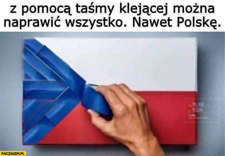 Z pomocą taśmy klejącej można naprawić wszystko nawet Polskę Czechy flaga niebieski trójkąt