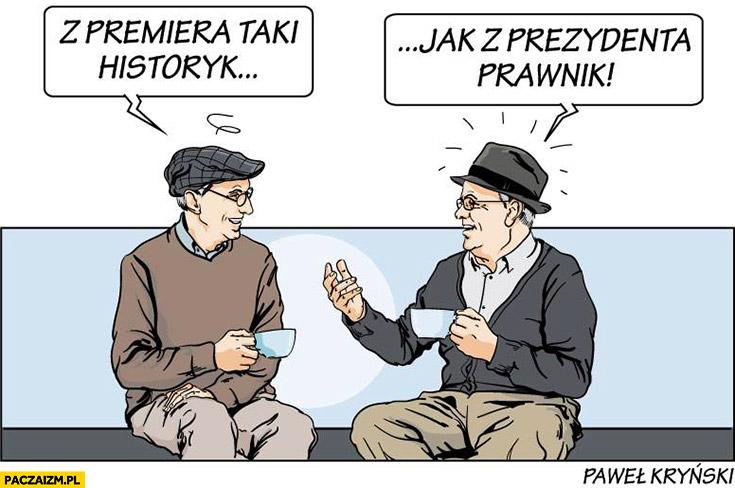 Z premiera taki historyk jak z prezydenta prawnik Kryński