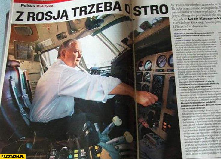 Z Rosją trzeba ostro Lech Kaczyński w samolocie newsweek wywiad