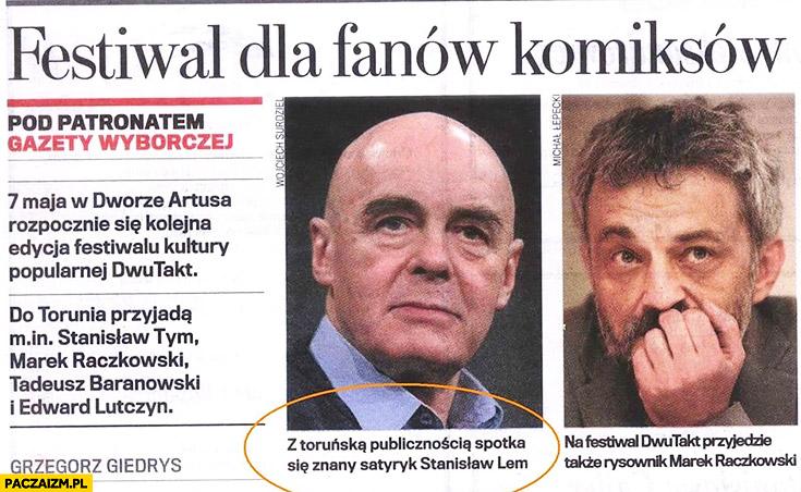 Z toruńską publicznością spotka się znany satyryk Stanisław Lem tym fail
