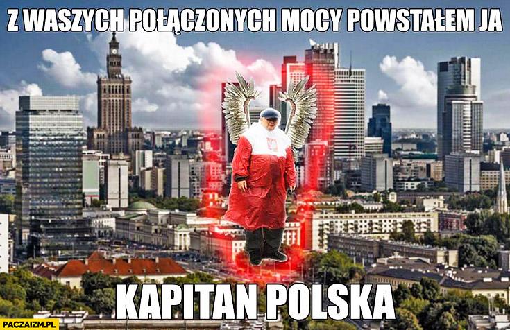 Z waszych połączonych mocy powstałem ja Kapitan Polska Kaczyński płaszcz kurtka peleryna przeciwdeszczowa flaga polski przeróbka