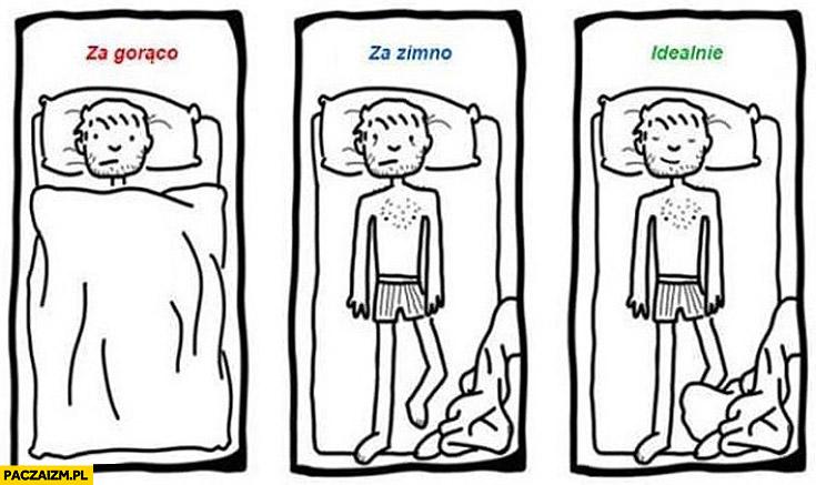 Za gorąco za zimno idealnie spanie noga pod kołdrą