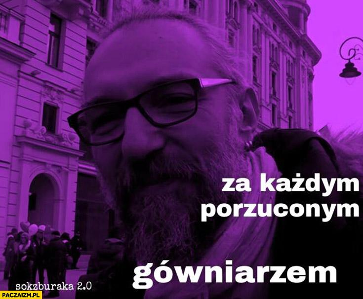 Za każdym porzuconym gówniarzem Mateusz Kijowski Partia Razem