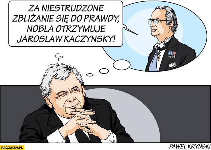 Za niestrudzone zbliżanie się do prawdy nobla otrzymuje Jarosław Kaczyński Kryński