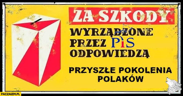 Za szkody wyrządzone przez PiS odpowiedzą przyszłe pokolenia Polaków