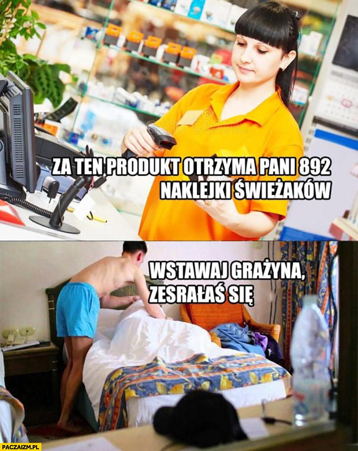 Za ten produkt otrzyma pani 892 naklejki swieżaków, wstawaj Grażyna zesrałaś się mokry sen śpi zakupy w Biedronce