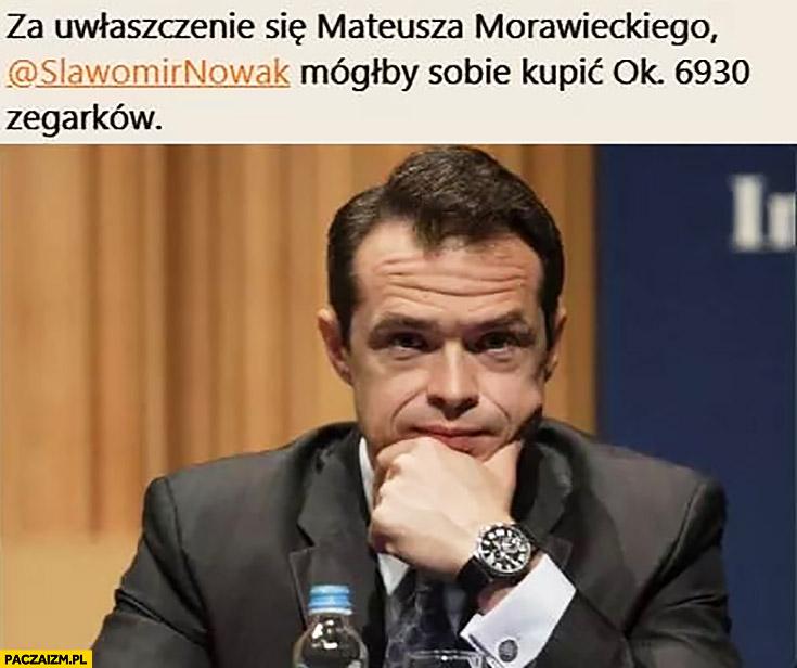 Za uwłaszczenie się Mateusza Morawieckiego Sławomir Nowak mógłby sobie kupić 6930 zegarków