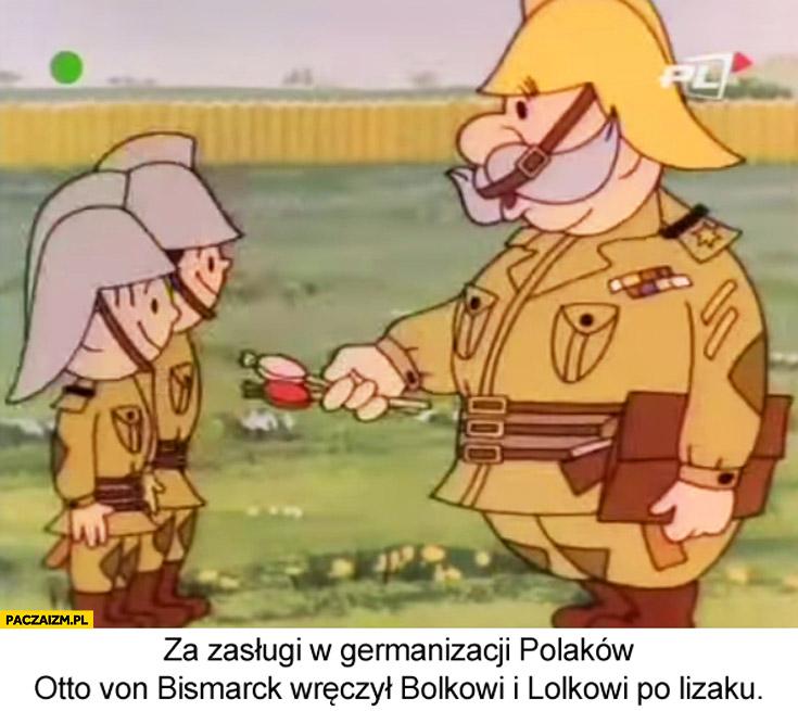 Za zasługi w germanizacji Polaków Otto von Bismarck wręczył Bolkowi i Lolkowi po lizaku