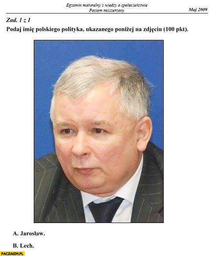 Zadanie matura z WOSu: podaj imię polskiego polityka na zdjęciu Lech czy Jarosław Kaczyński pytanie za 100 punktów