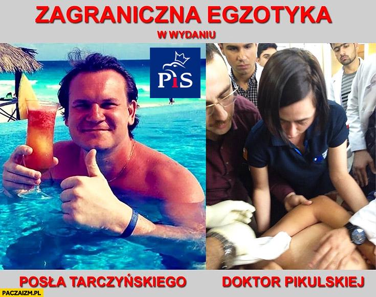 Zagraniczna egzotyka w wydaniu posła Tarczyńskiego i doktor Pikulskiej
