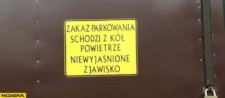 Zakaz parkowania schodzi z kół powietrze niewyjaśnione zjawisko