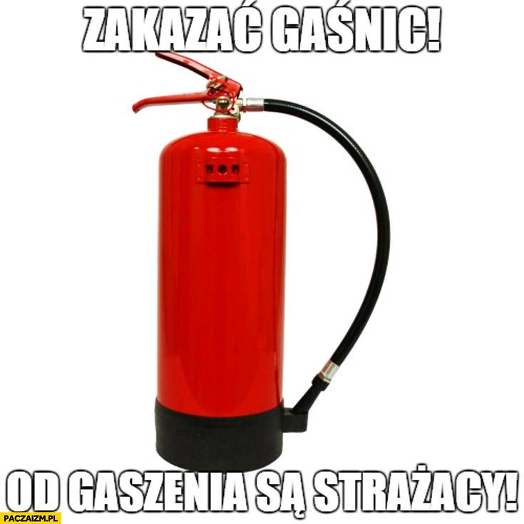 Zakazać gaśnic od gaszenia są strażacy zakaz broni