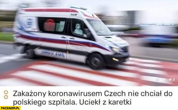 Zakażony koronawirusem Czech nie chciał do polskiego szpitala, uciekł z karetki