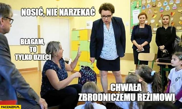 Zalewska minister edukacji nosić, nie narzekać, błagam to tylko dzieci chwała zbrodniczemu reżimowi