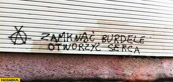 Zamknąć burdele otworzyć serca napis na murze