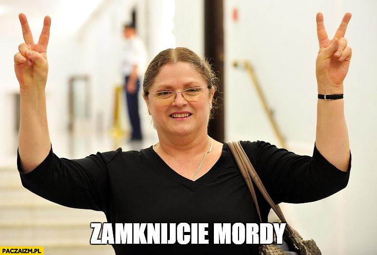 Zamknijcie mordy posłanka Pawłowicz Krystyna