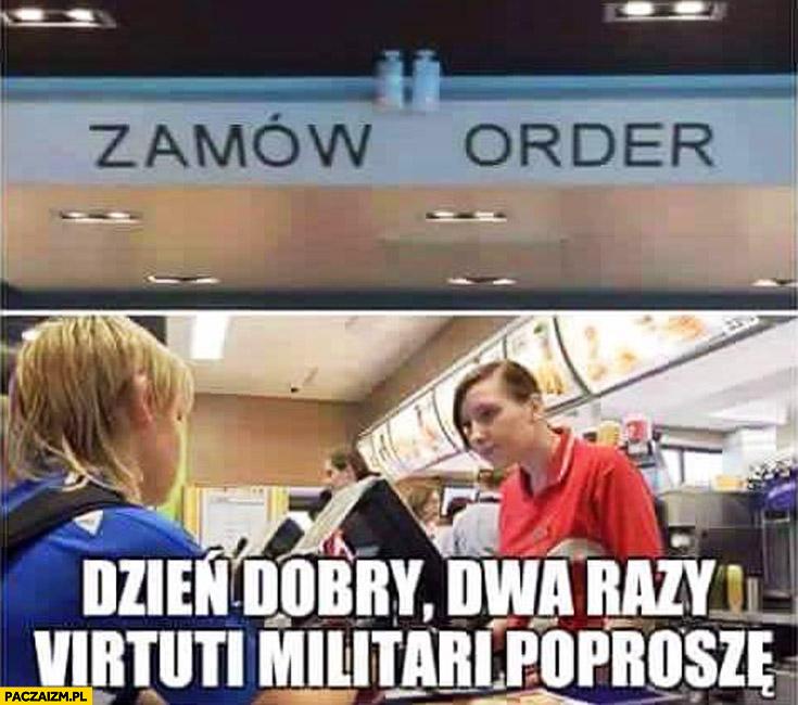 Zamów order dzień dobry dwa razy virtuti militari poproszę