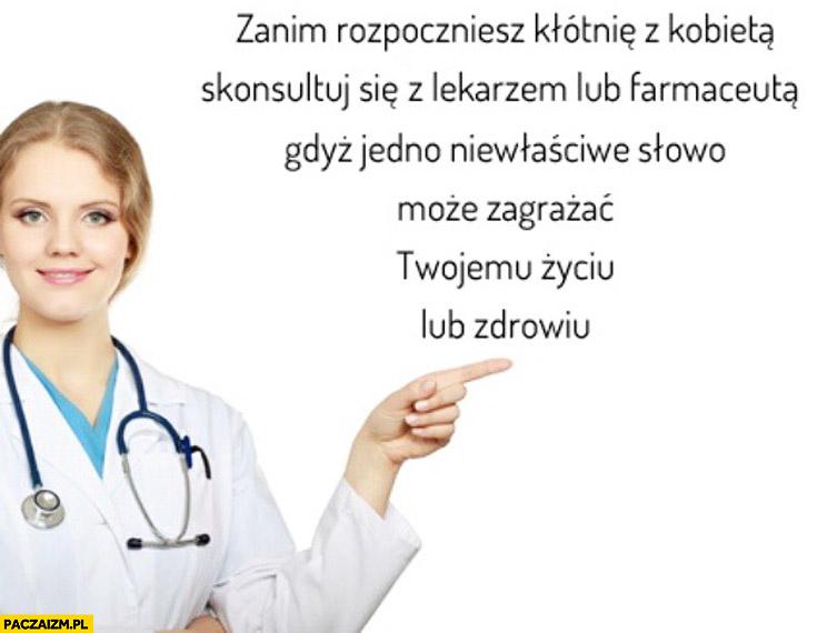 Zanim rozpoczniesz kłótnię z kobietą skonsultuj się z lekarzem lub farmaceutą gdyż jedno niewłaściwe słowo może zagrażać Twojemu życiu