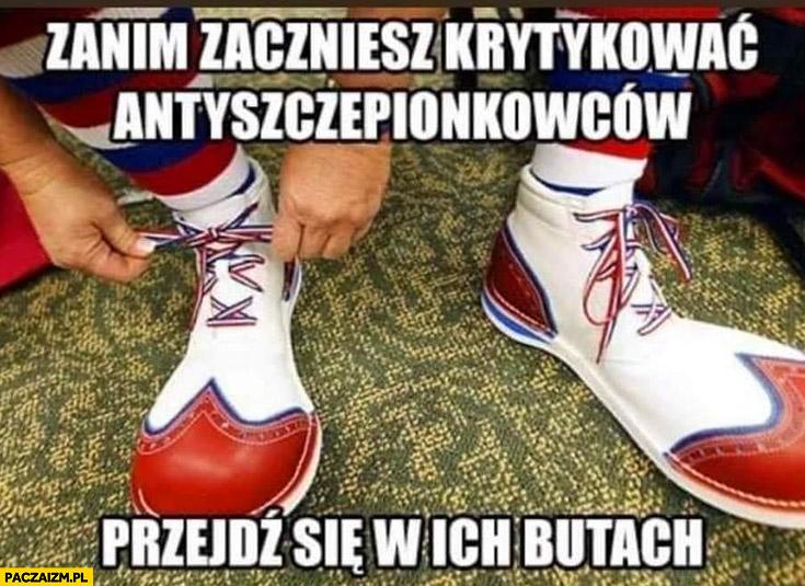 Zanim zaczniesz krytykować antyszczepionkowców przejdź się w ich butach buty klauna