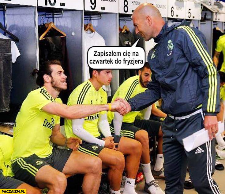 Zapisałem Cię na czwartek do fryzjera Zidane Real Madryt Gareth Bale