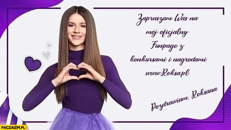 Zapraszam was na mój oficjalny funpage z konkursami i nagrodami Roksana Węgiel Roksa