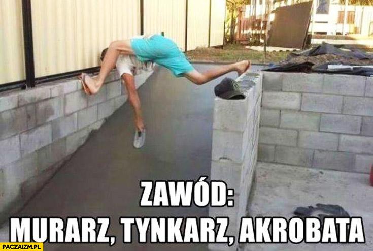 Zawód murarz tynkarz akrobata
