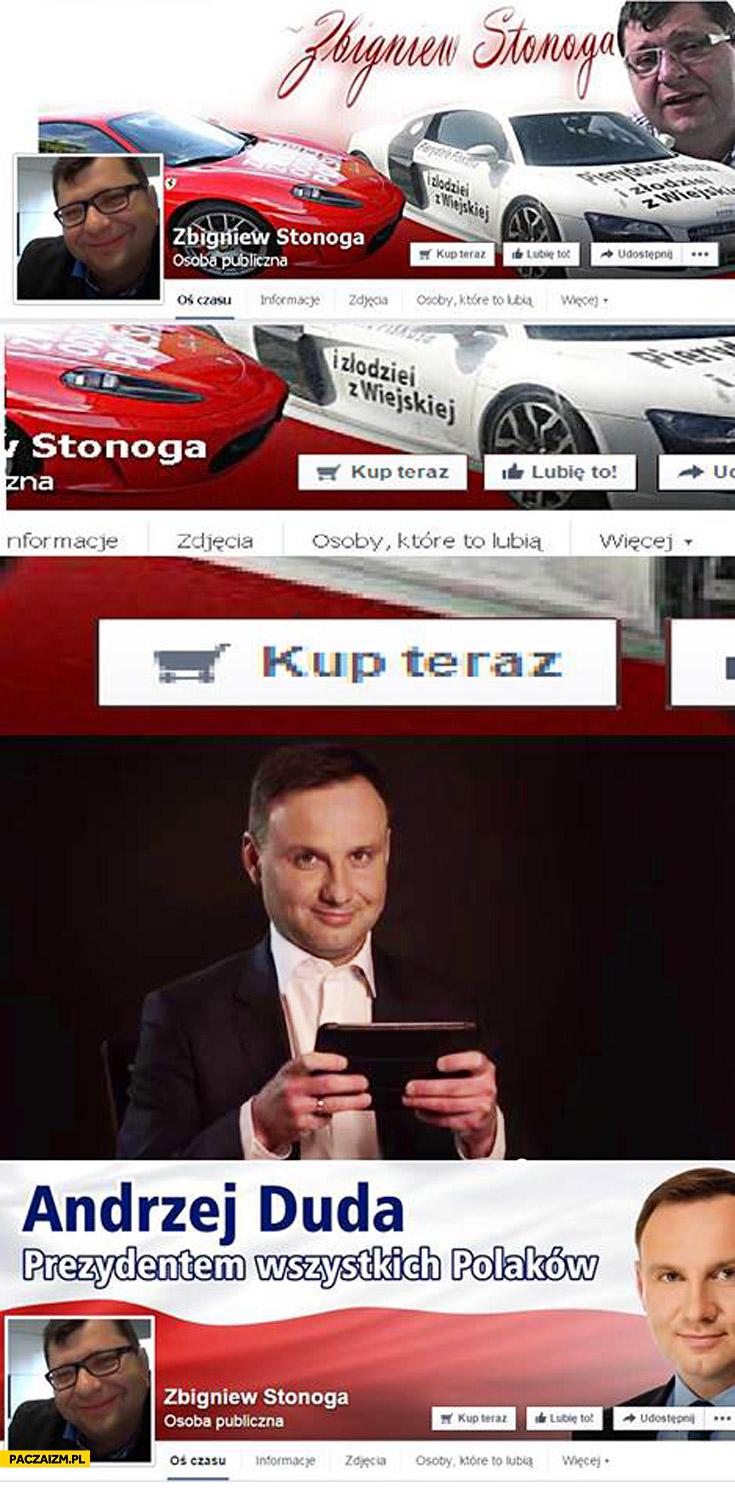 Zbigniew Stonoga facebook kup teraz Andrzej Duda prezydentem wszystkich Polaków