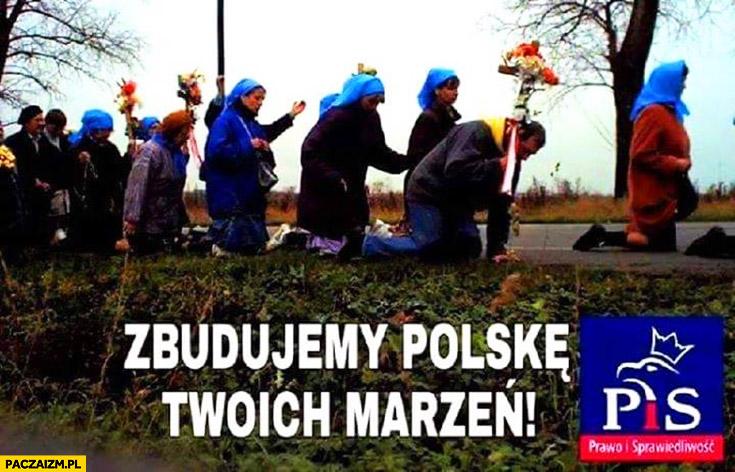 Zbudujemy Polskę Twoich marzeń PiS babcie na kolanach