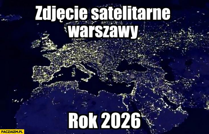 Zdjęcie satelitarne Warszawy rok 2026 cała Europa
