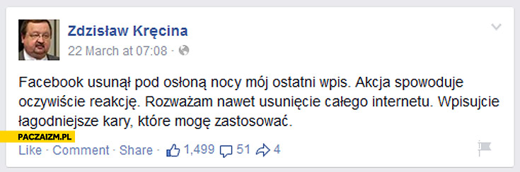 Zdzisław Kręcina facebook usunął mój wpis akcja spowoduje reakcję rozważam usunięcie całego internetu