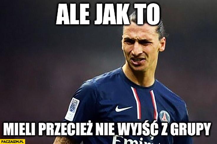 Zdziwiony Zlatan ale jak to mieli przecież nie wyjść z grupy reprezentacja Szwecji na mundialu