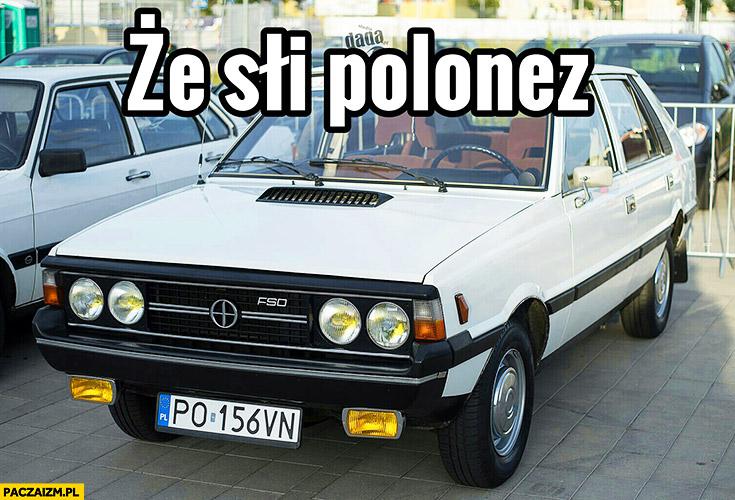 Że słi Polonez je suis FSO